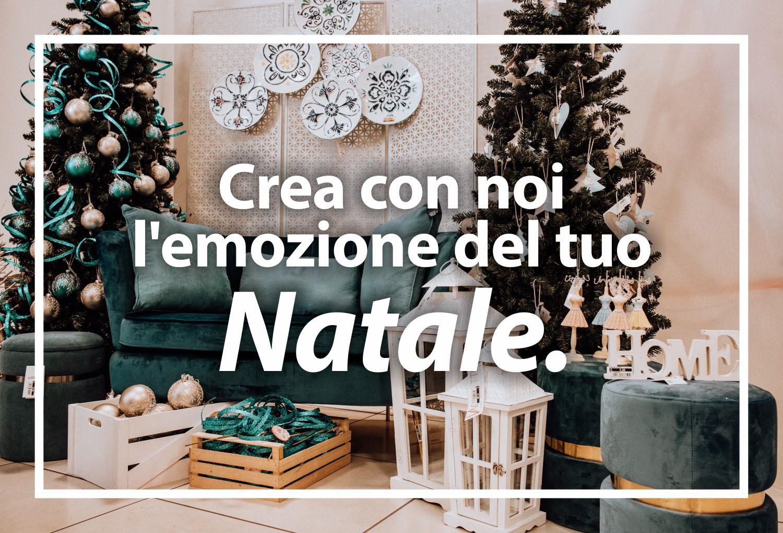 Crea con noi l'emozione del tuo Natale!